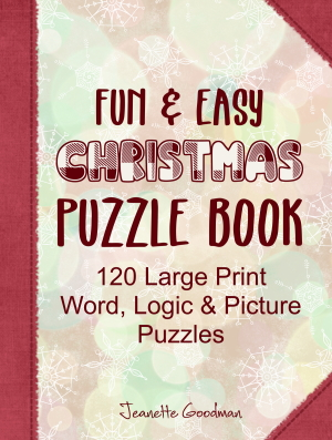 FUN & EASY Christmas Puzzle Book: 120 Large Print Word, Logic & Picture Puzzles
